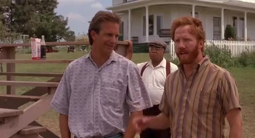 Do not sell this farm, Ray. You got to keep this farm.