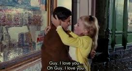 -Guy, je t'aime, ô Guy, je t'aime.