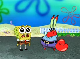 """""""But Mr. Krabs, I'm only doing what you said!"""""""