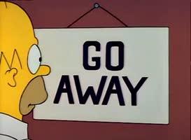 """""""Go away."""""""