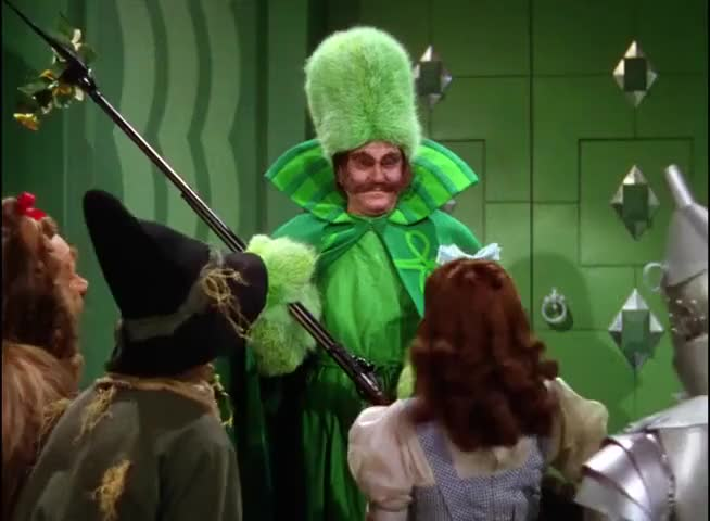 Orders are, nobody can see the great Oz! Not nobody, not nohow!