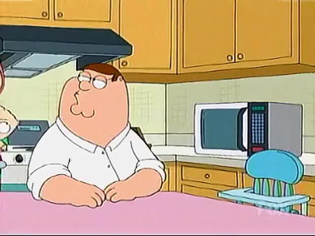 Peter, did you take Stewie to a strip club? He smells like sweat and fear.