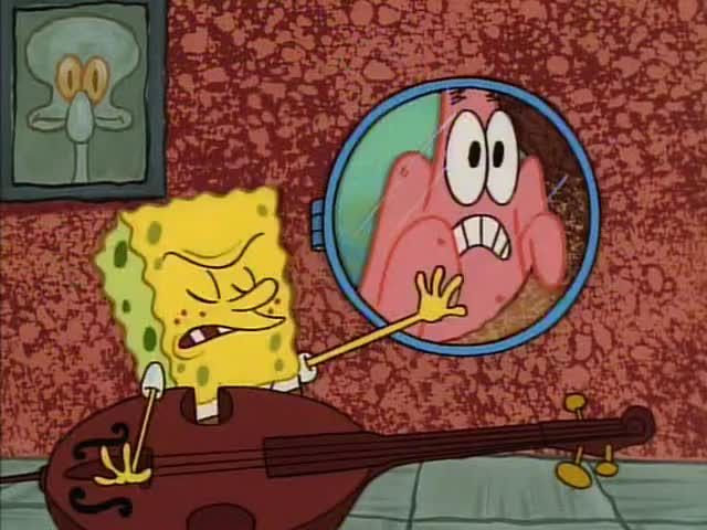 ♪ Patrick is a dirty, stinky, rotten friend, Squidward! ♪