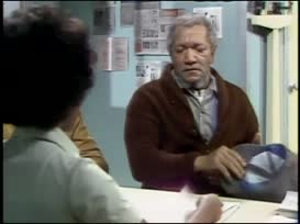 - May I have your name, please? - Fred Sanford.