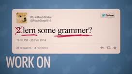 Work on that grammar