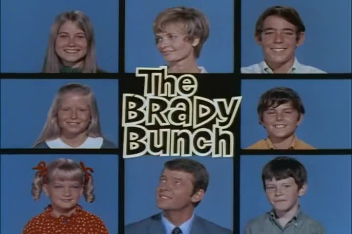 ♪ Became the Brady Bunch ♪