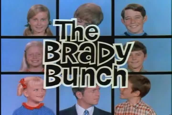 ♪ The Brady Bunch, The Brady Bunch ♪