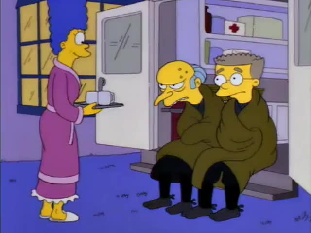 - More cocoa, Mr. Burns? - Yes.
